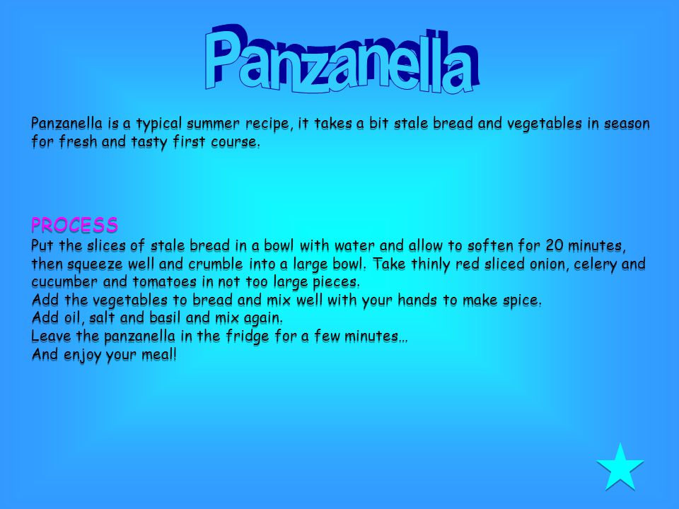Panzanella is a typical summer recipe, it takes a bit stale bread and vegetables in season for fresh and tasty first course.