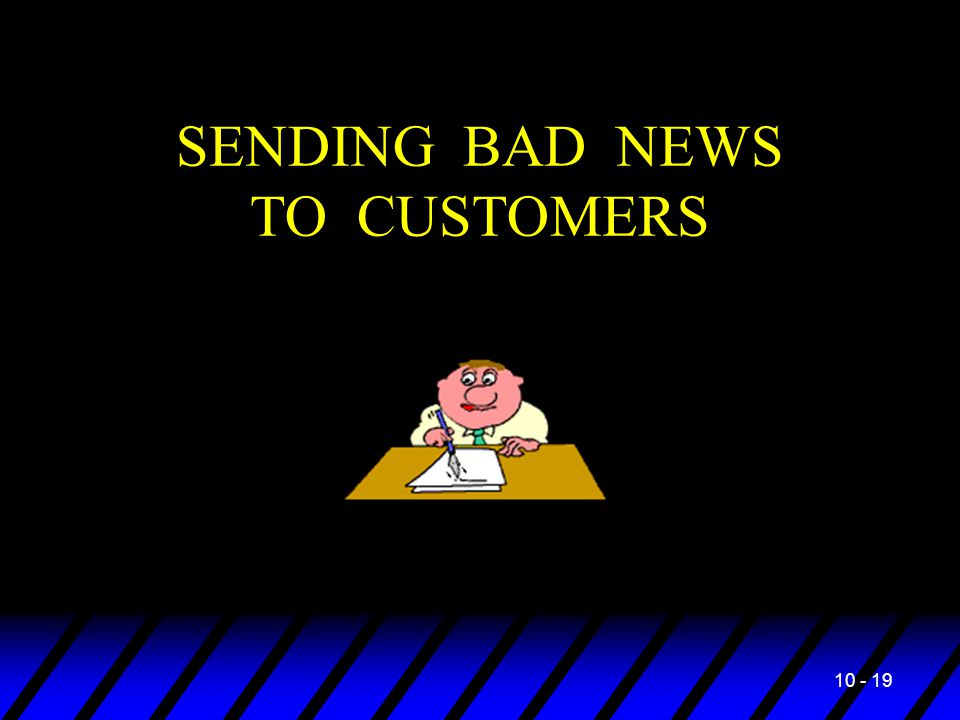 10 - 19 SENDING BAD NEWS TO CUSTOMERS