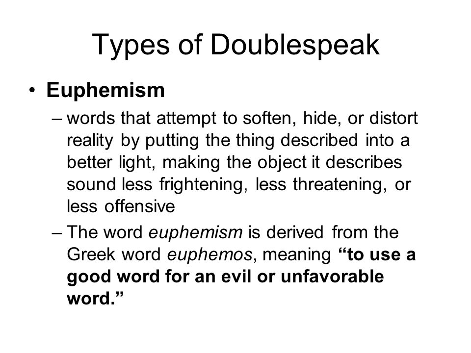 Examples of Euphemisms/ Doublespeak Look at the words on your cards.