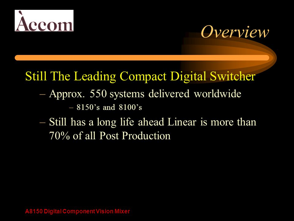 A8150 Digital Component Vision Mixer Overview Still The Leading Compact Digital Switcher –Approx.