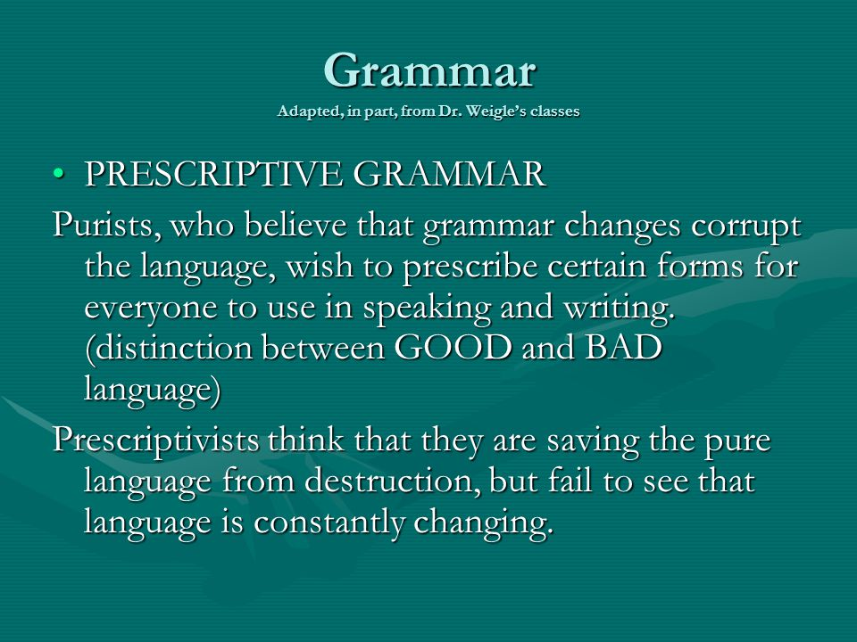 Grammar Adapted, in part, from Dr.