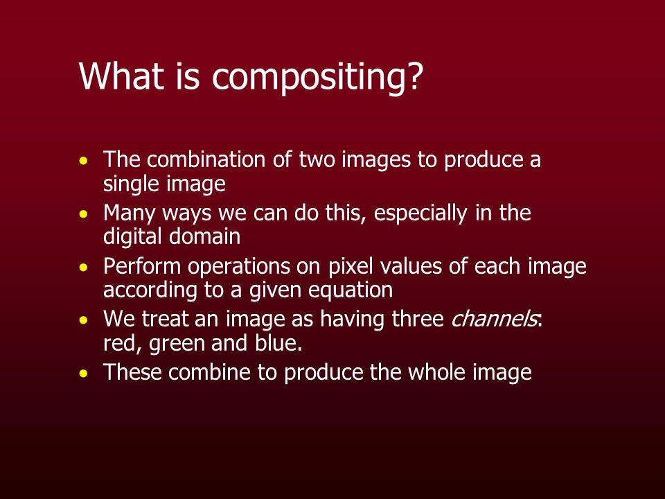 What is compositing.