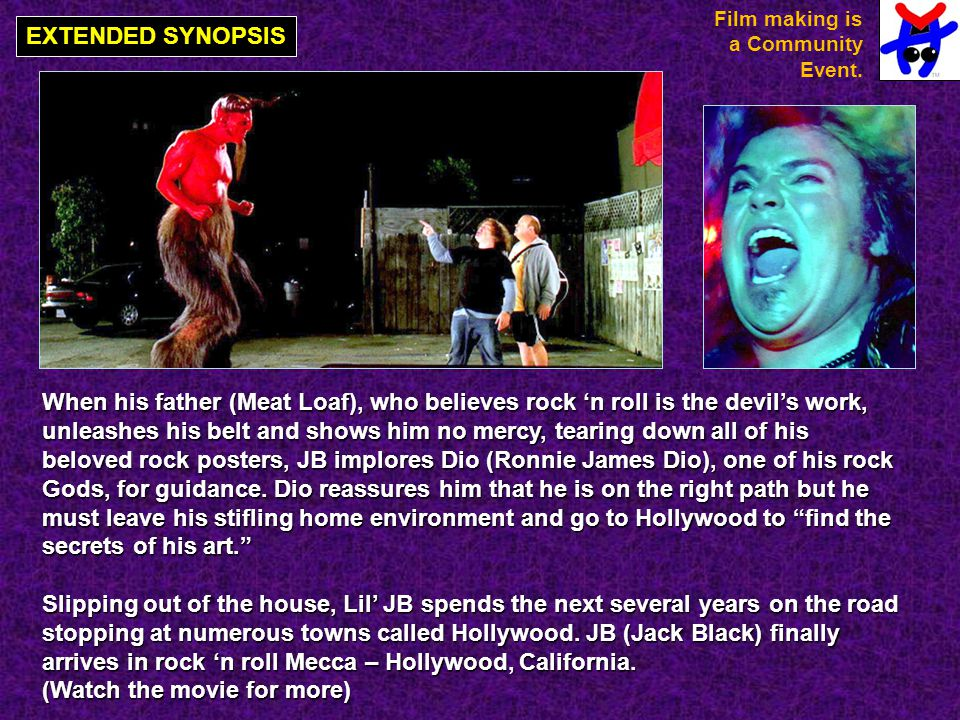 EXTENDED SYNOPSIS When his father (Meat Loaf), who believes rock 'n roll is the devil's work, unleashes his belt and shows him no mercy, tearing down