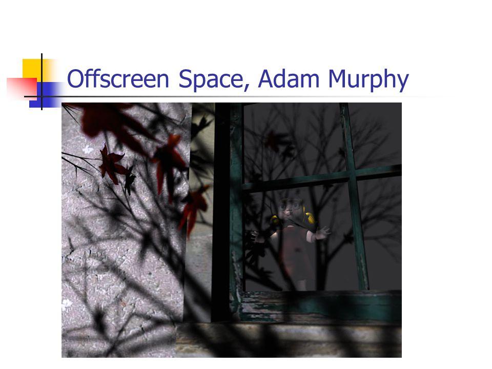 Offscreen Space, Adam Murphy