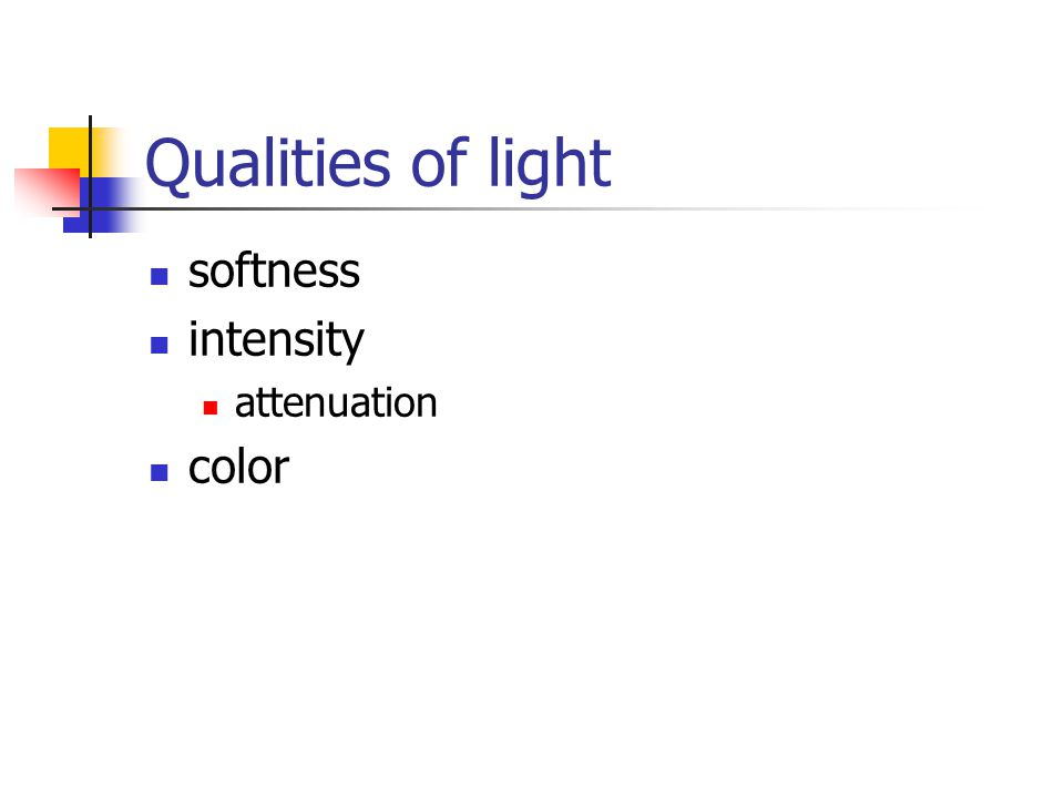 Qualities of light softness intensity attenuation color