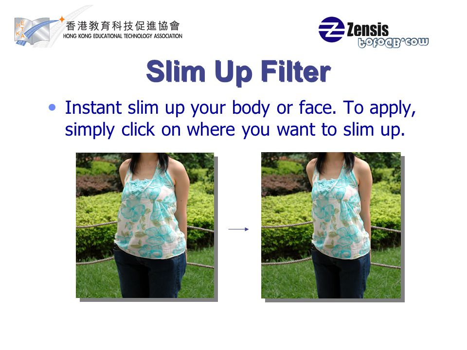Slim Up Filter Instant slim up your body or face.