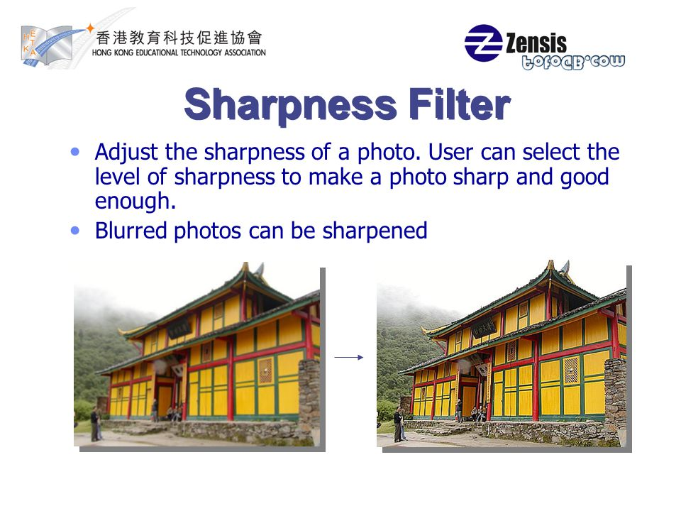 Sharpness Filter Adjust the sharpness of a photo.