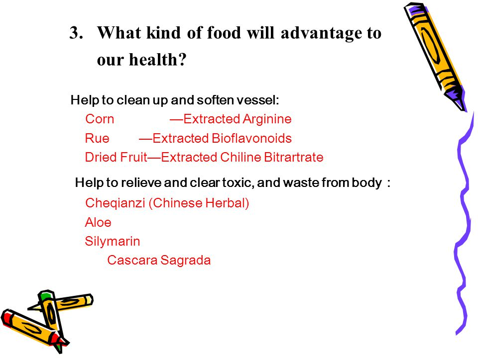 3. What kind of food will advantage to our health.