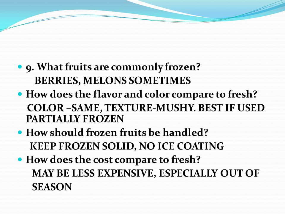 9. What fruits are commonly frozen.
