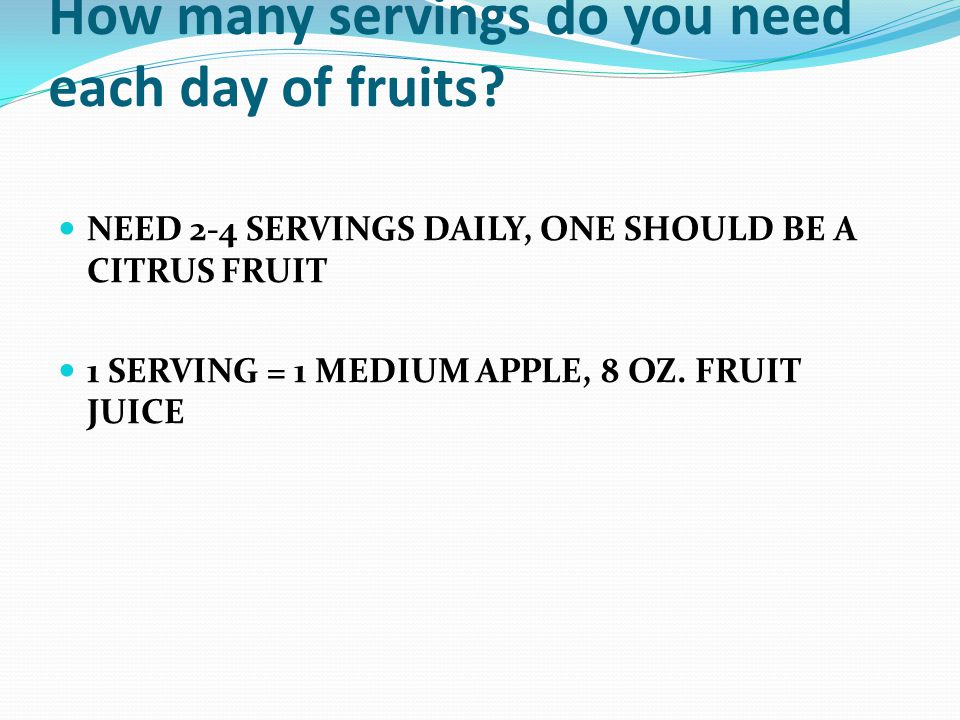 How many servings do you need each day of fruits.