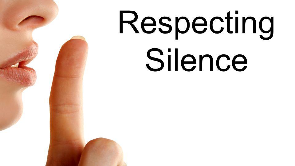 Respecting Silence
