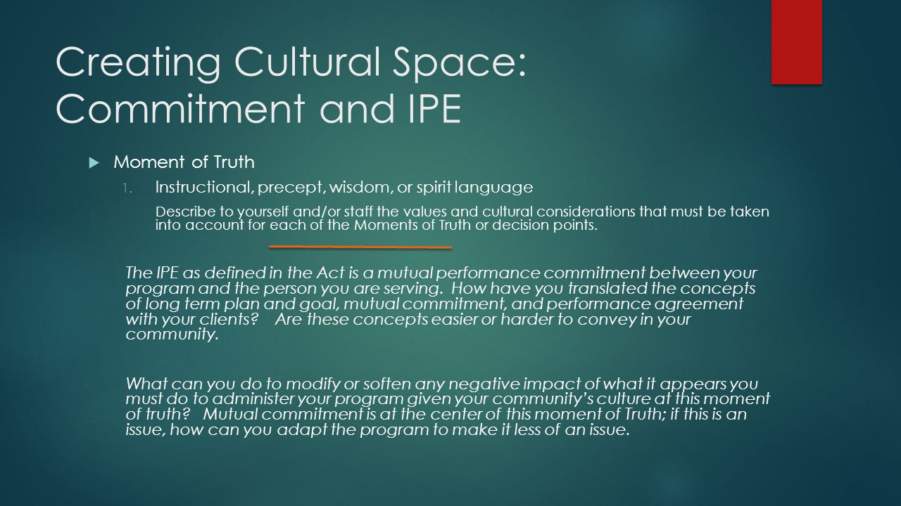 Creating Cultural Space: Commitment and IPE  Moment of Truth 1.