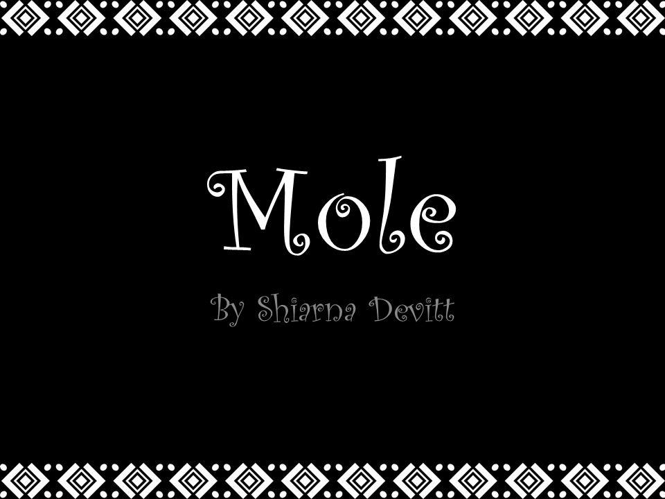 Mole By Shiarna Devitt