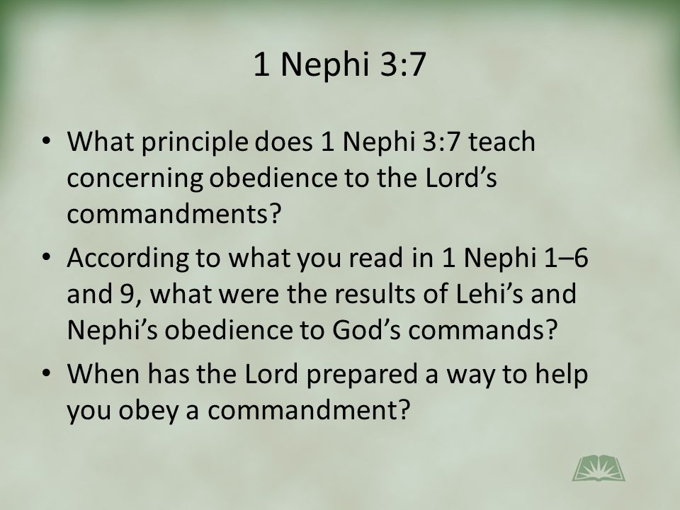 1 Nephi 3:7 What principle does 1 Nephi 3:7 teach concerning obedience to the Lord's commandments.