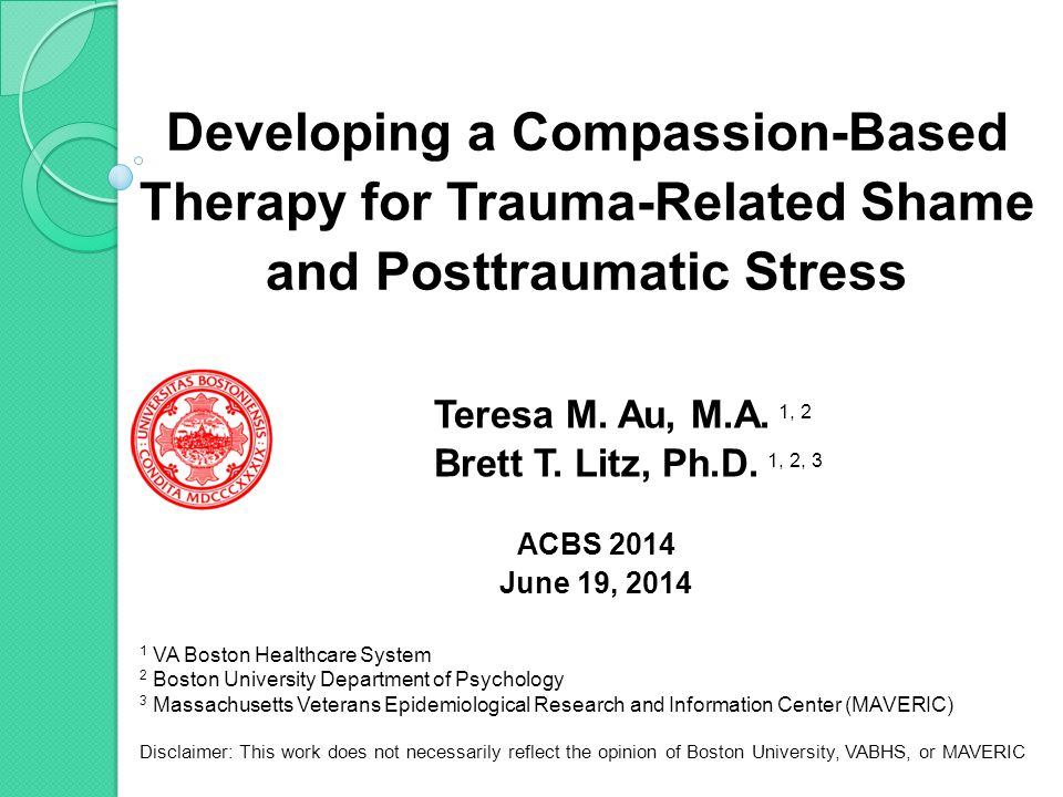 Developing a Compassion-Based Therapy for Trauma-Related Shame and Posttraumatic Stress Teresa M.