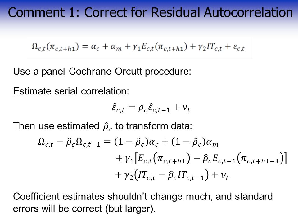 Comment 1: Correct for Residual Autocorrelation Coefficient estimates shouldn't change much, and standard errors will be correct (but larger).