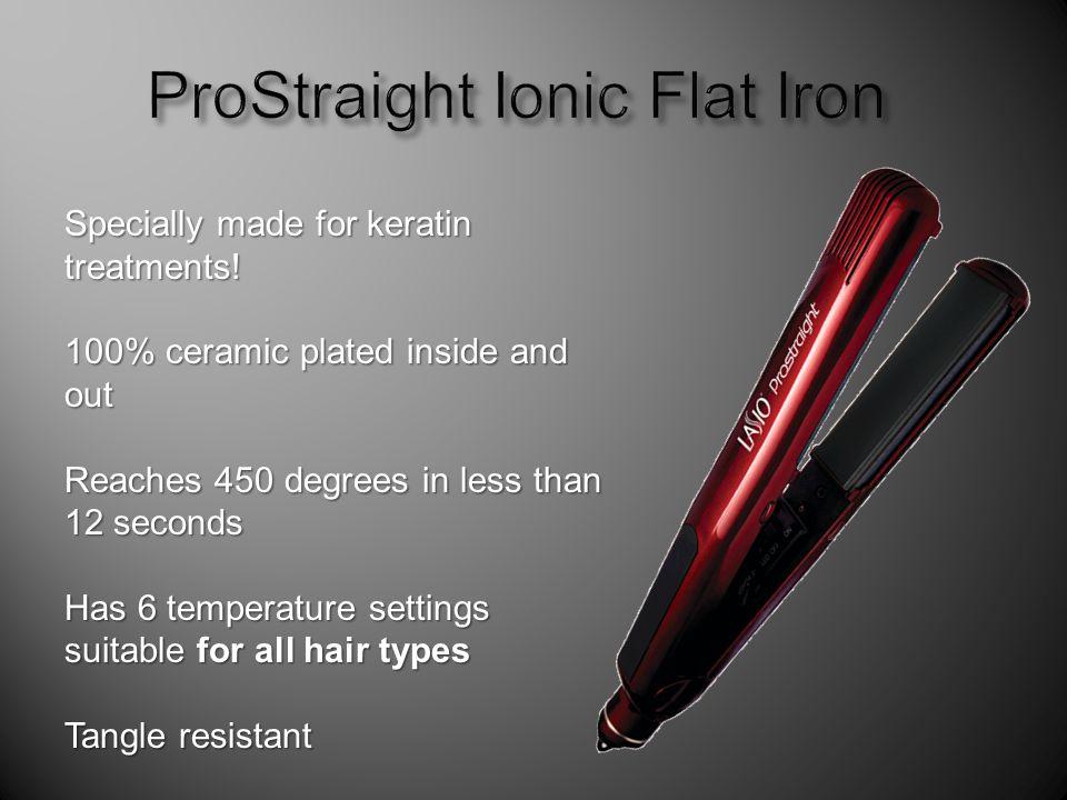 Specially made for keratin treatments.