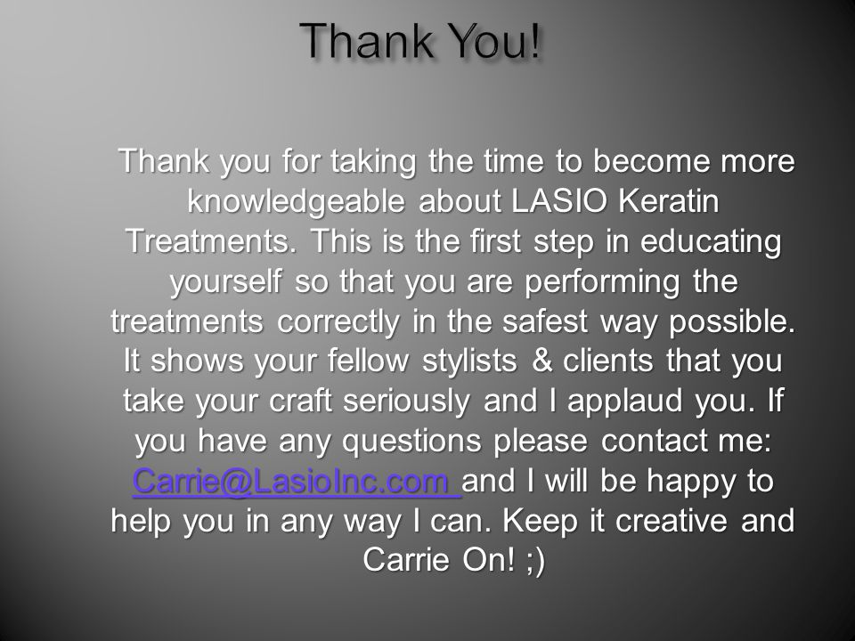 Thank you for taking the time to become more knowledgeable about LASIO Keratin Treatments.