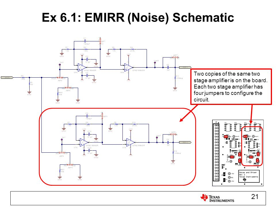 Ex 6.1: EMIRR (Noise) Schematic 21 Two copies of the same two stage amplifier is on the board. Each two stage amplifier has four jumpers to configure