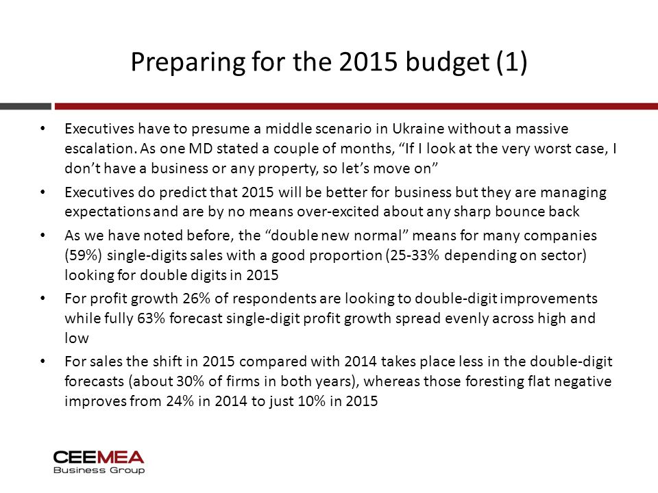 Preparing for the 2015 budget (1) Executives have to presume a middle scenario in Ukraine without a massive escalation.