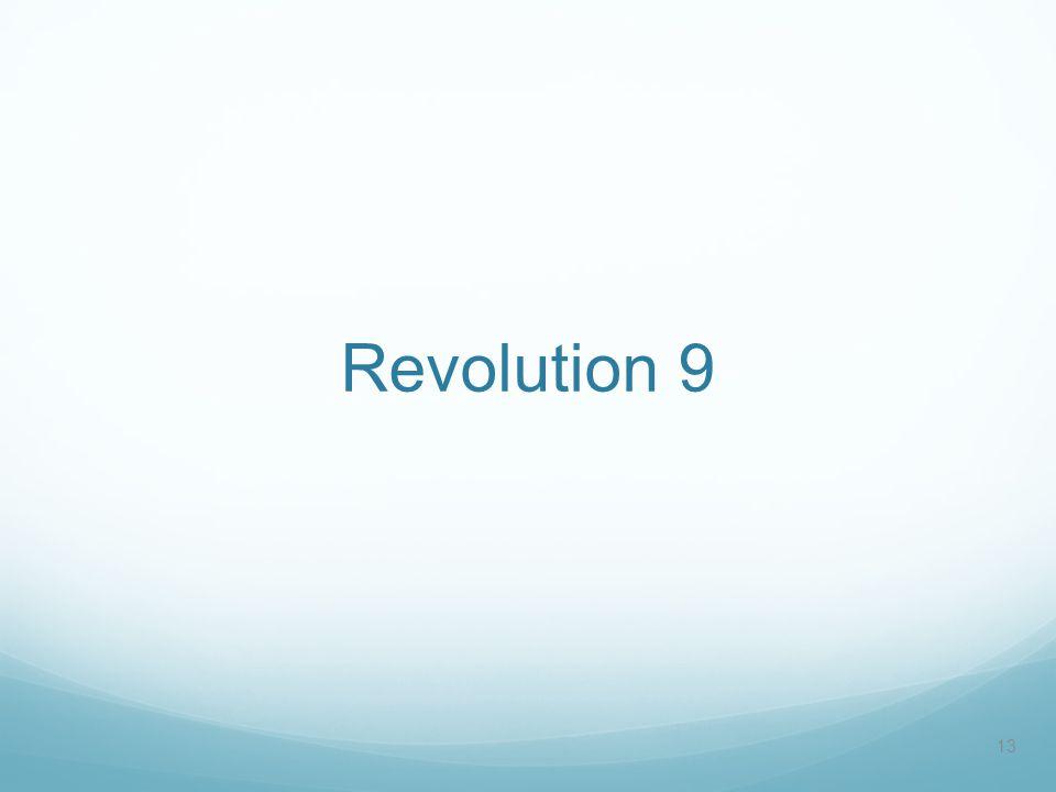 Revolution 9 13