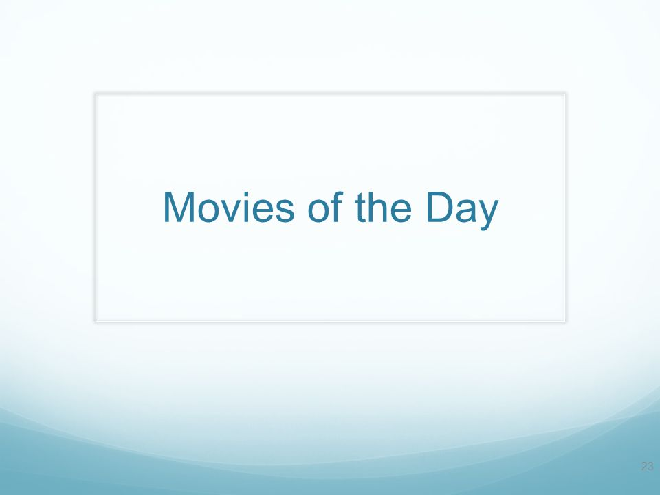 Movies of the Day 23