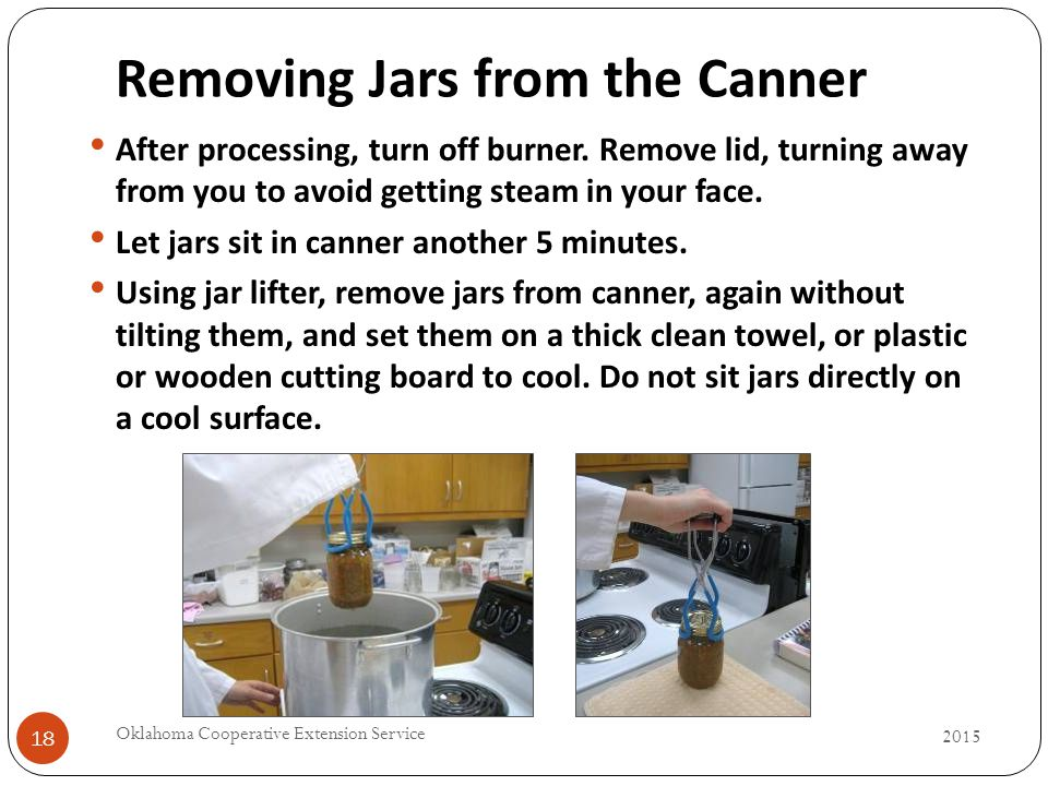Removing Jars from the Canner 18 After processing, turn off burner.