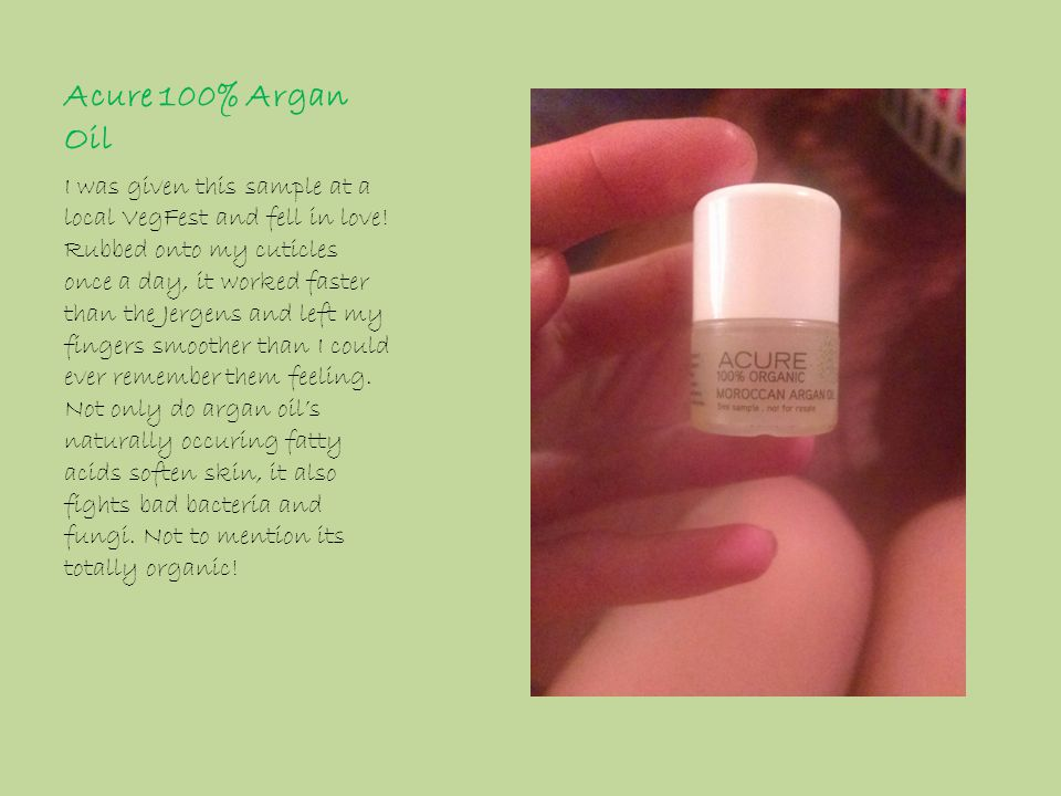 Acure 100% Argan Oil I was given this sample at a local VegFest and fell in love.