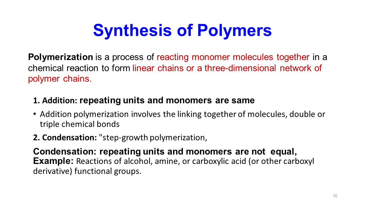 1. Addition: repeating units and monomers are same Addition polymerization involves the linking together of molecules, double or triple chemical bonds