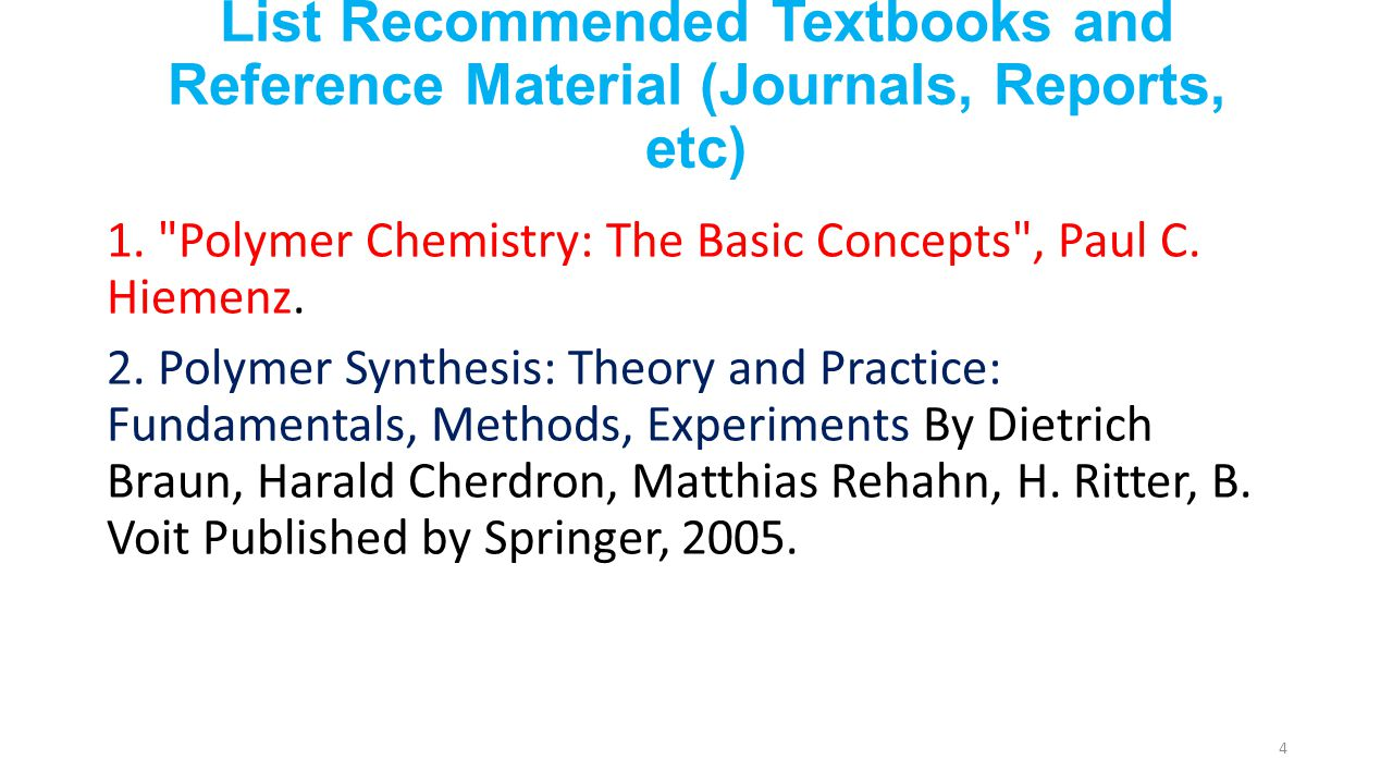List Recommended Textbooks and Reference Material (Journals, Reports, etc) 1.