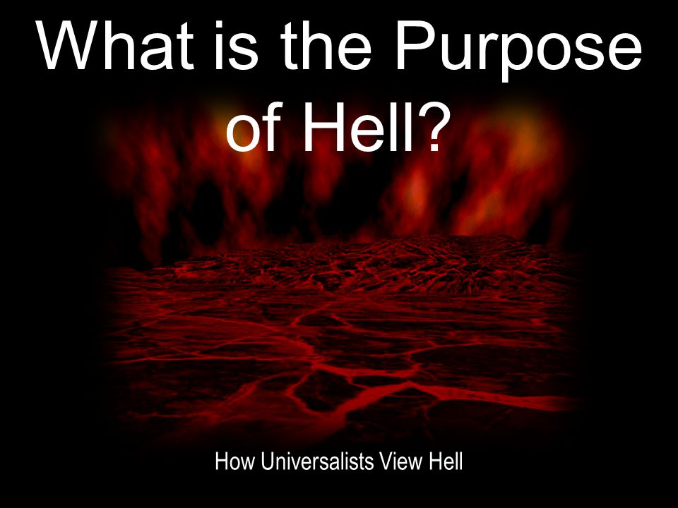What is the Purpose of Hell? How Universalists View Hell