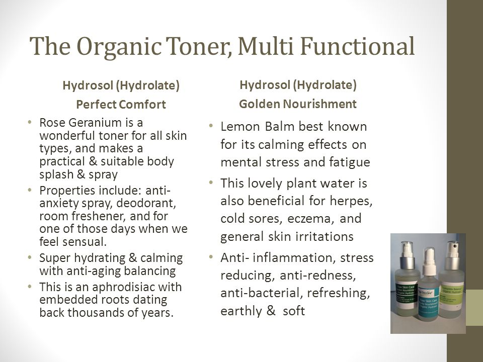 The Organic Toner, Multi Functional Hydrosol (Hydrolate) Perfect Comfort Rose Geranium is a wonderful toner for all skin types, and makes a practical & suitable body splash & spray Properties include: anti- anxiety spray, deodorant, room freshener, and for one of those days when we feel sensual.