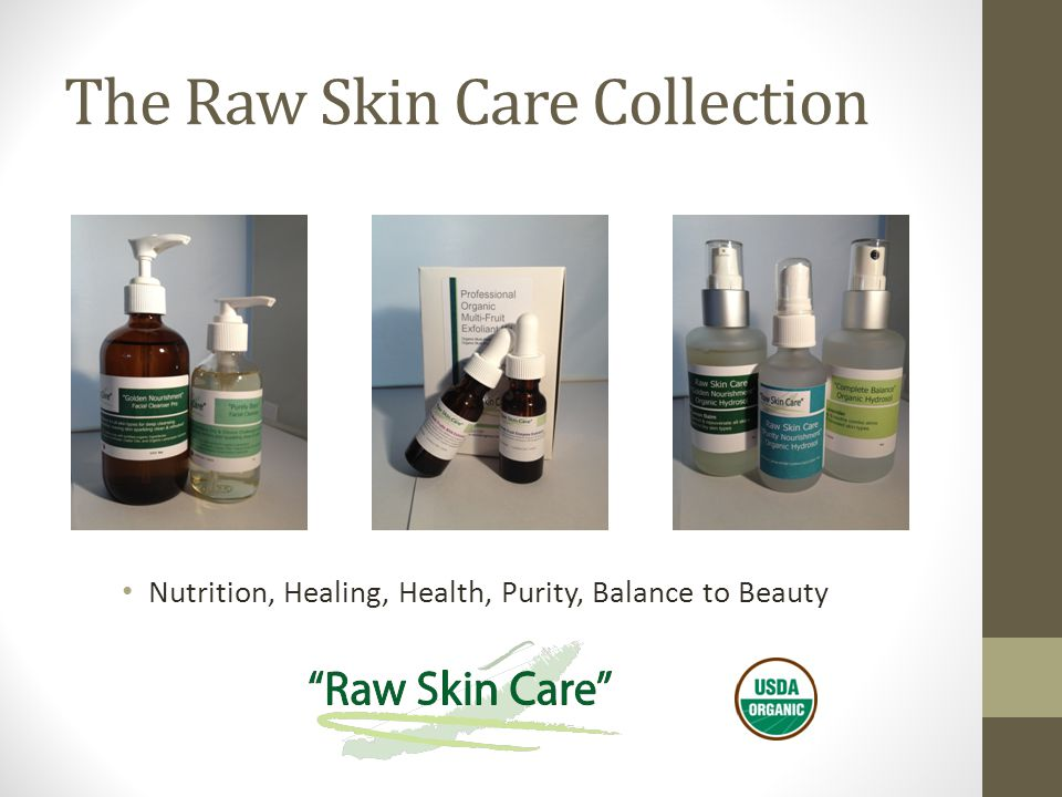 The Raw Skin Care Collection Nutrition, Healing, Health, Purity, Balance to Beauty