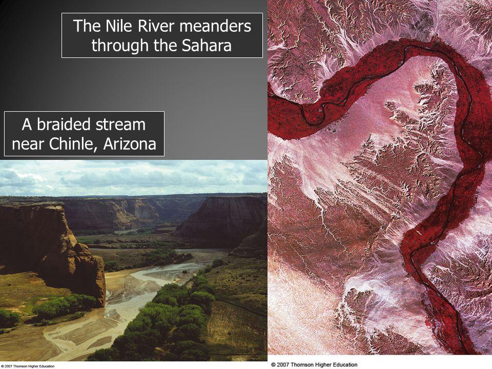 The Nile River meanders through the Sahara A braided stream near Chinle, Arizona