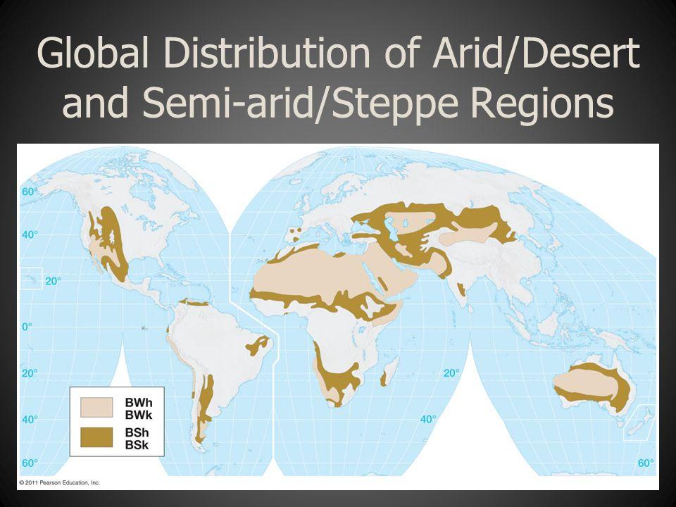 Global Distribution of Arid/Desert and Semi-arid/Steppe Regions