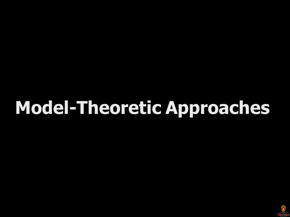 Model-Theoretic Approaches