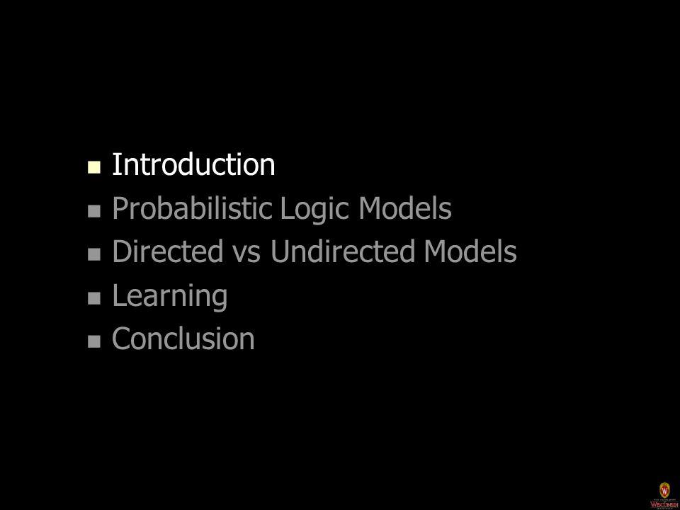 Undirected Probabilistic Logic Models Upgrade undirected propositional models to relational setting Markov Nets  Markov Logic Networks Markov Random Fields  Relational Markov Nets Conditional Random Fields  Relational CRFs