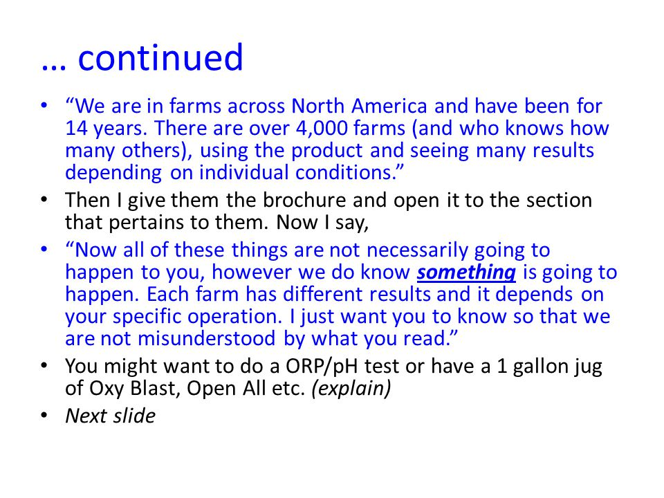 … continued We are in farms across North America and have been for 14 years.