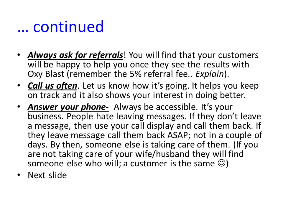 … continued Always ask for referrals.