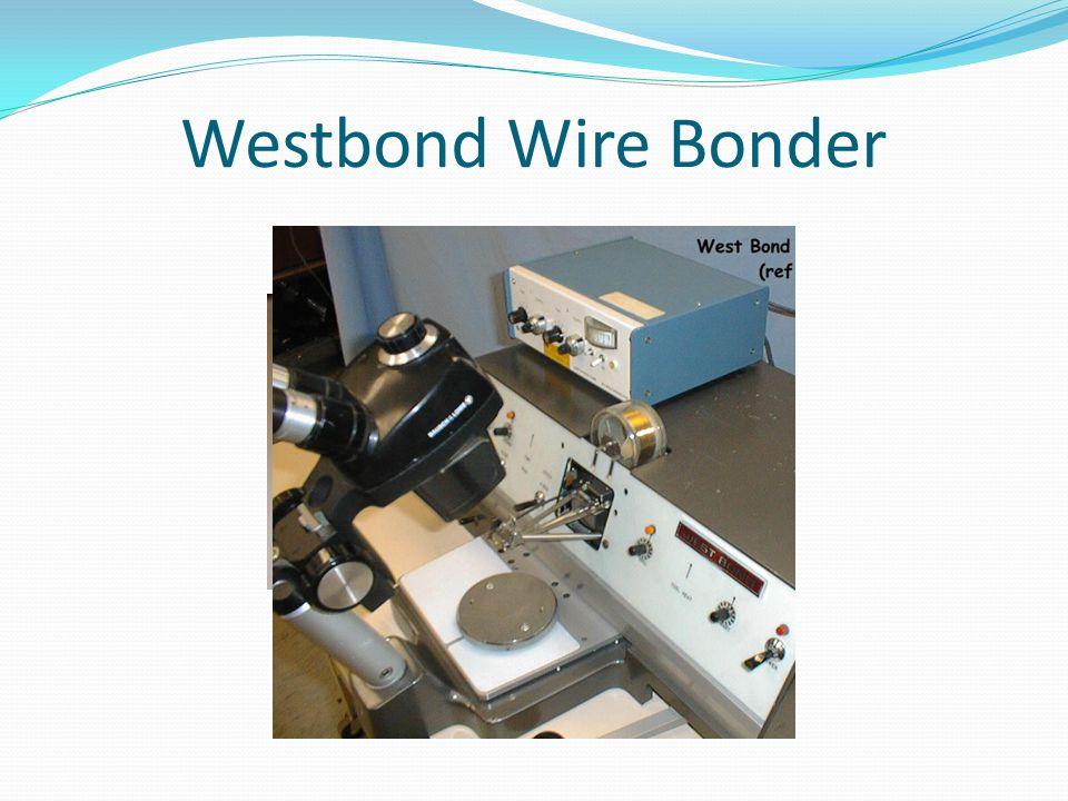 Westbond Wire Bonder