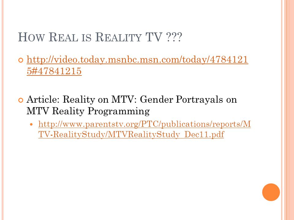 H OW R EAL IS R EALITY TV ??.
