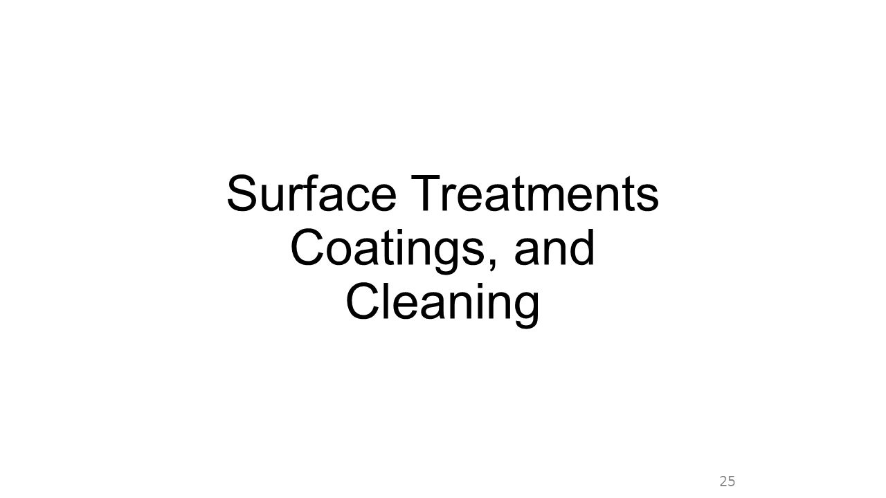 Surface Treatments Coatings, and Cleaning 25