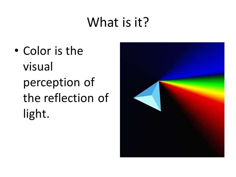 Law of Color Only three colors, called primary pure colors Yellow, red and blue