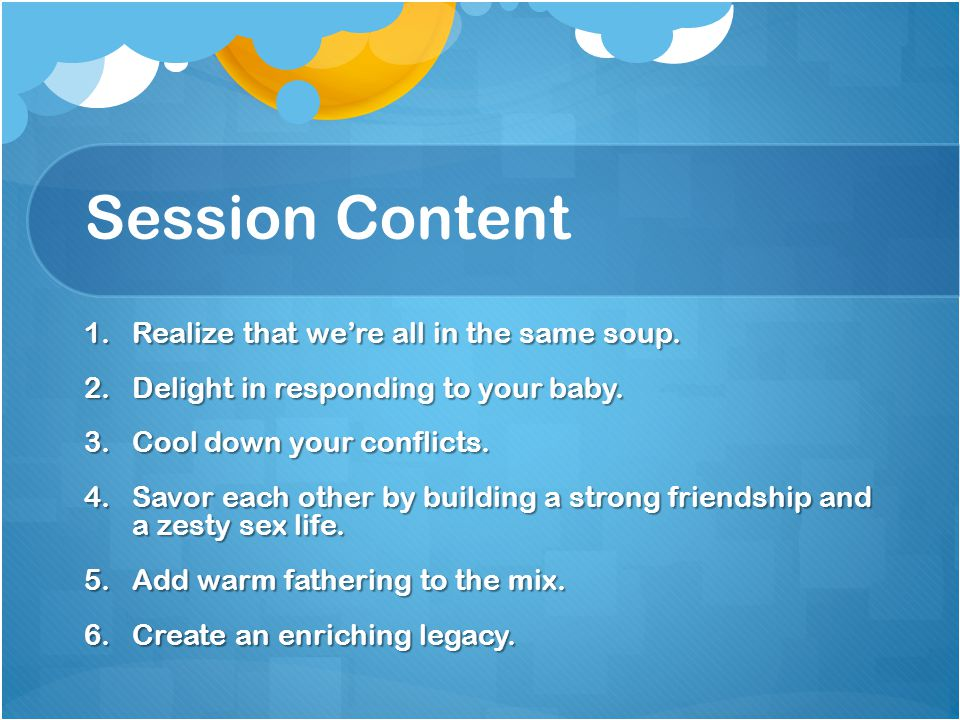 Session Content 1.Realize that we're all in the same soup.