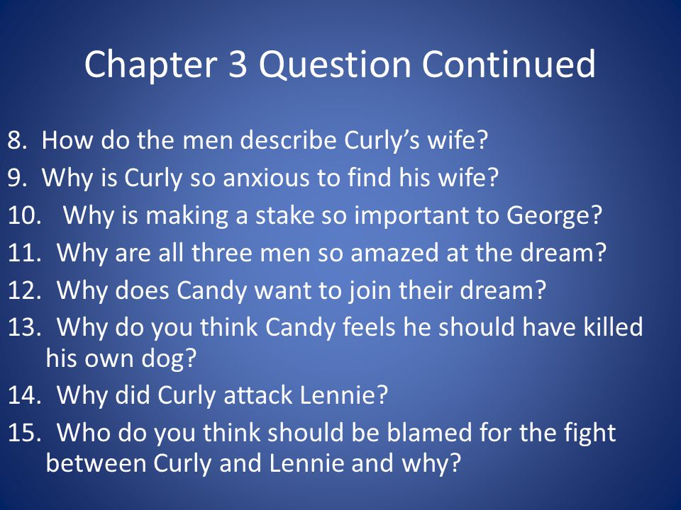 Chapter 3 Question Continued 8.How do the men describe Curly's wife.