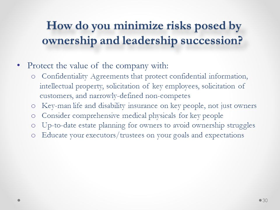 How do you minimize risks posed by ownership and leadership succession? How do you minimize risks posed by ownership and leadership succession? Protec