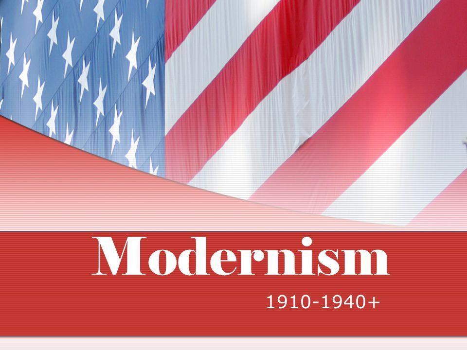 Modernism 1910-1940+