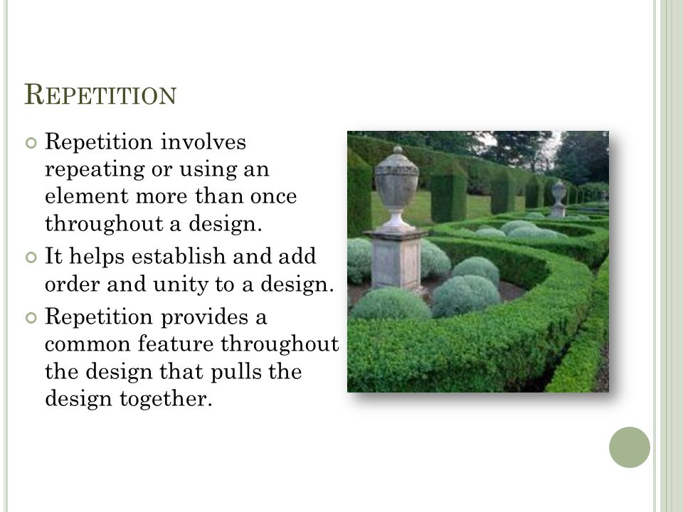 R EPETITION Repetition involves repeating or using an element more than once throughout a design.