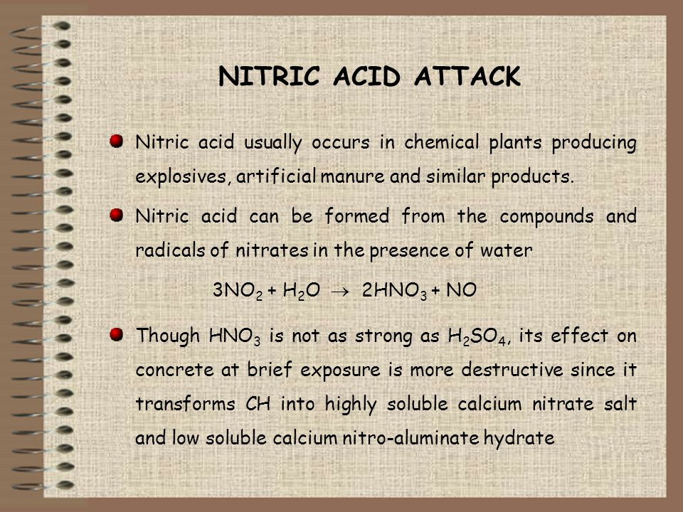 NITRIC ACID ATTACK Nitric acid usually occurs in chemical plants producing explosives, artificial manure and similar products. Nitric acid can be form