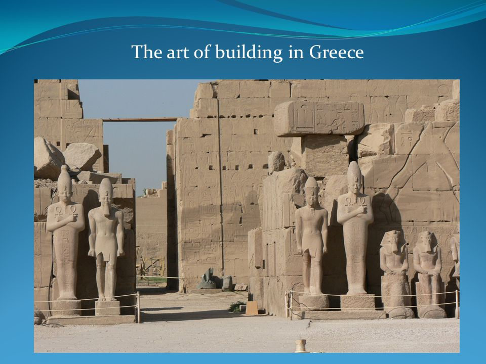 The art of building in Greece